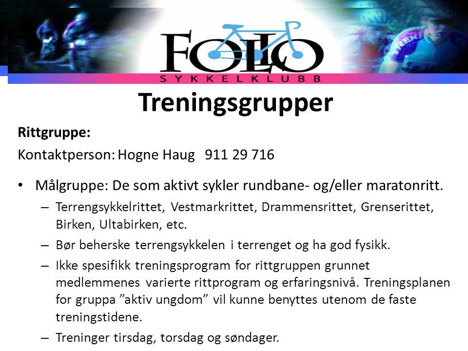 Treningsgrupper Rittgruppe: Kontaktperson: Hogne Haug 911 29 716