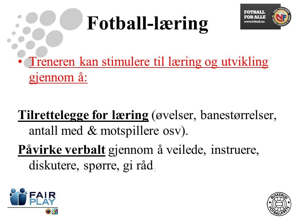 Fotball-læring Treneren kan stimulere til læring og utvikling gjennom å: