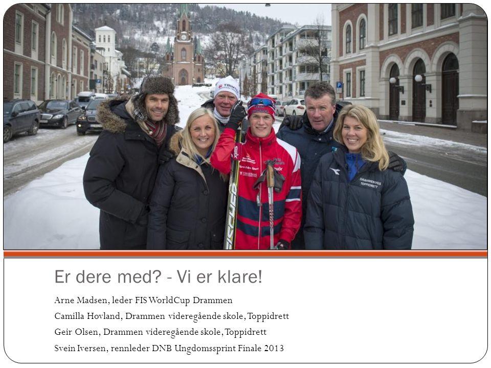 Er dere med - Vi er klare! Arne Madsen, leder FIS WorldCup Drammen