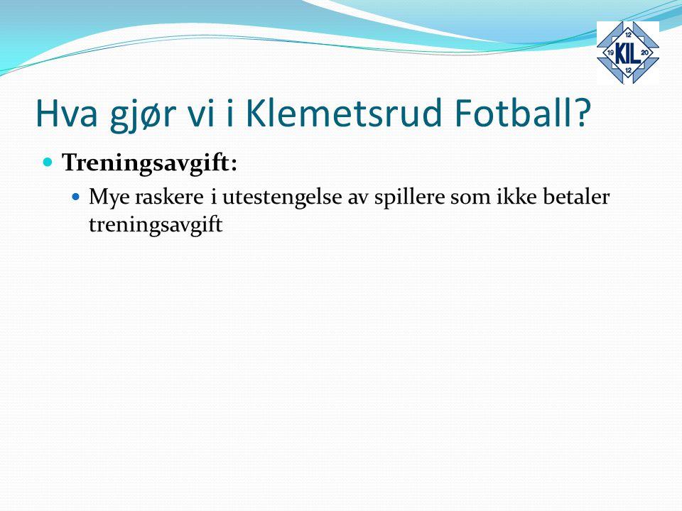 Hva gjør vi i Klemetsrud Fotball