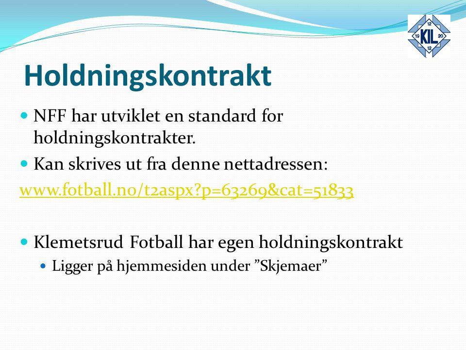 Holdningskontrakt NFF har utviklet en standard for holdningskontrakter. Kan skrives ut fra denne nettadressen: