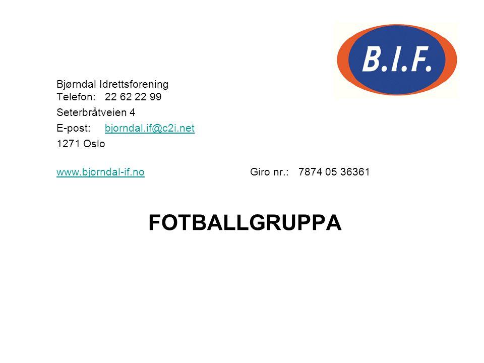 FOTBALLGRUPPA Bjørndal Idrettsforening Telefon: 22 62 22 99