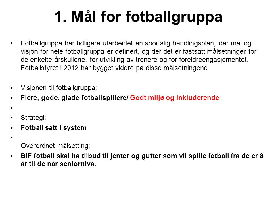 1. Mål for fotballgruppa