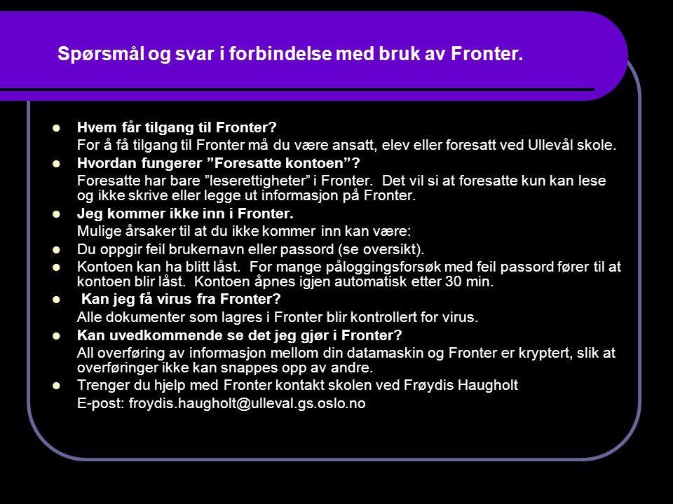 Spørsmål og svar i forbindelse med bruk av Fronter.