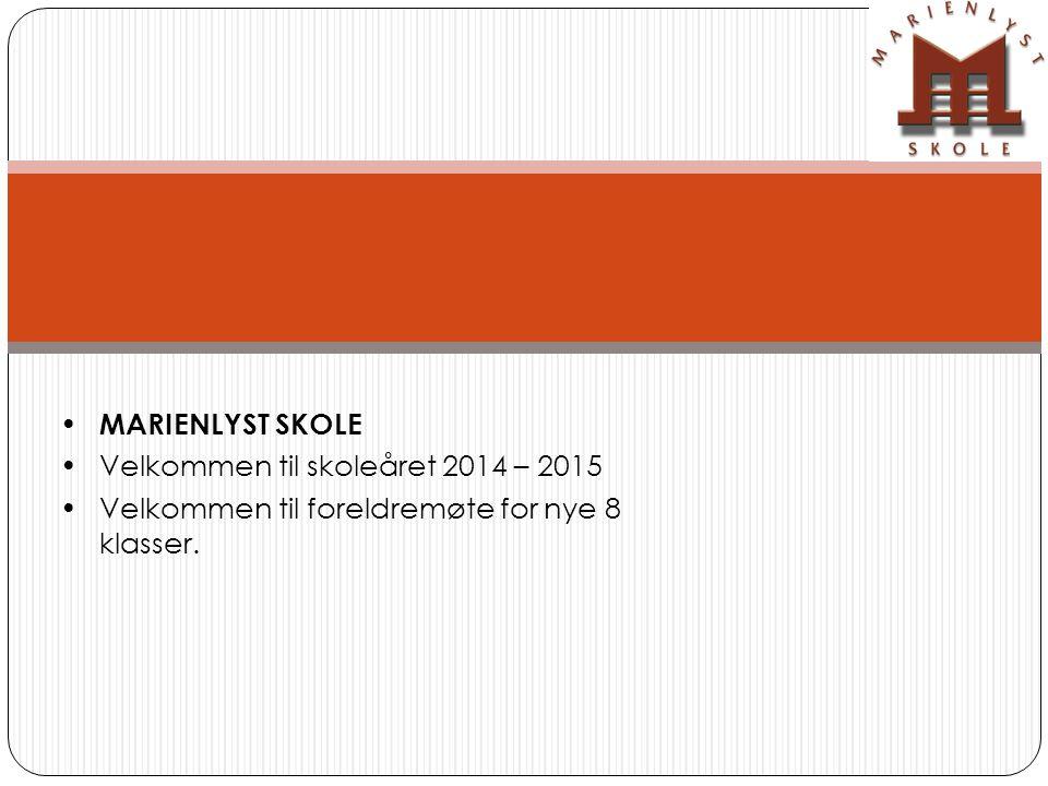 MARIENLYST SKOLE Velkommen til skoleåret 2014 – 2015 Velkommen til foreldremøte for nye 8 klasser.
