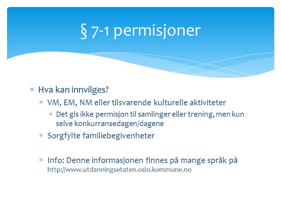 § 7-1 permisjoner Hva kan innvilges