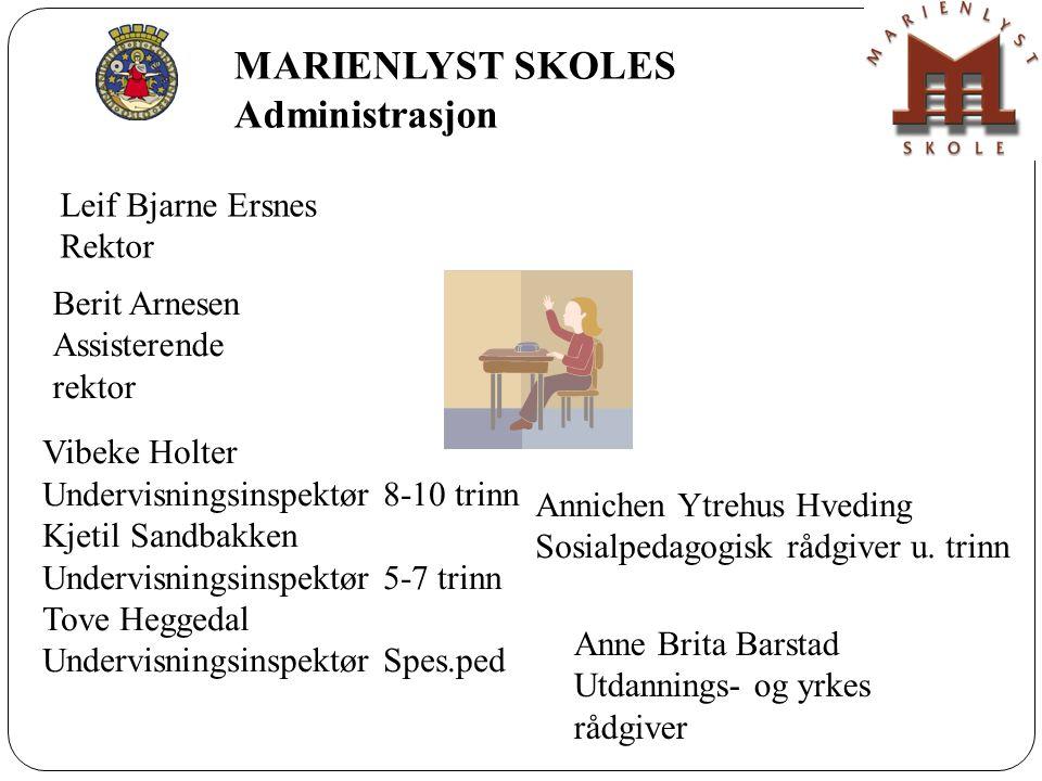 MARIENLYST SKOLES Administrasjon Leif Bjarne Ersnes Rektor