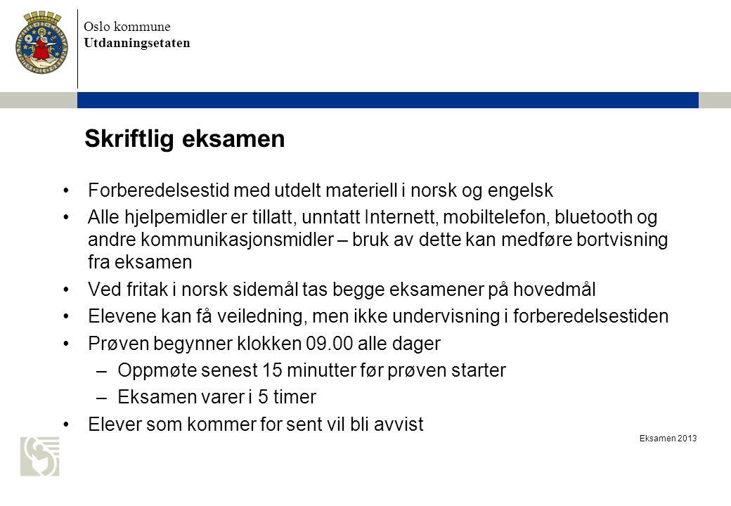 Skriftlig eksamen Forberedelsestid med utdelt materiell i norsk og engelsk.