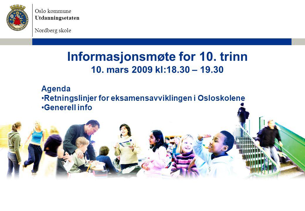 Informasjonsmøte for 10. trinn 10. mars 2009 kl:18.30 – 19.30