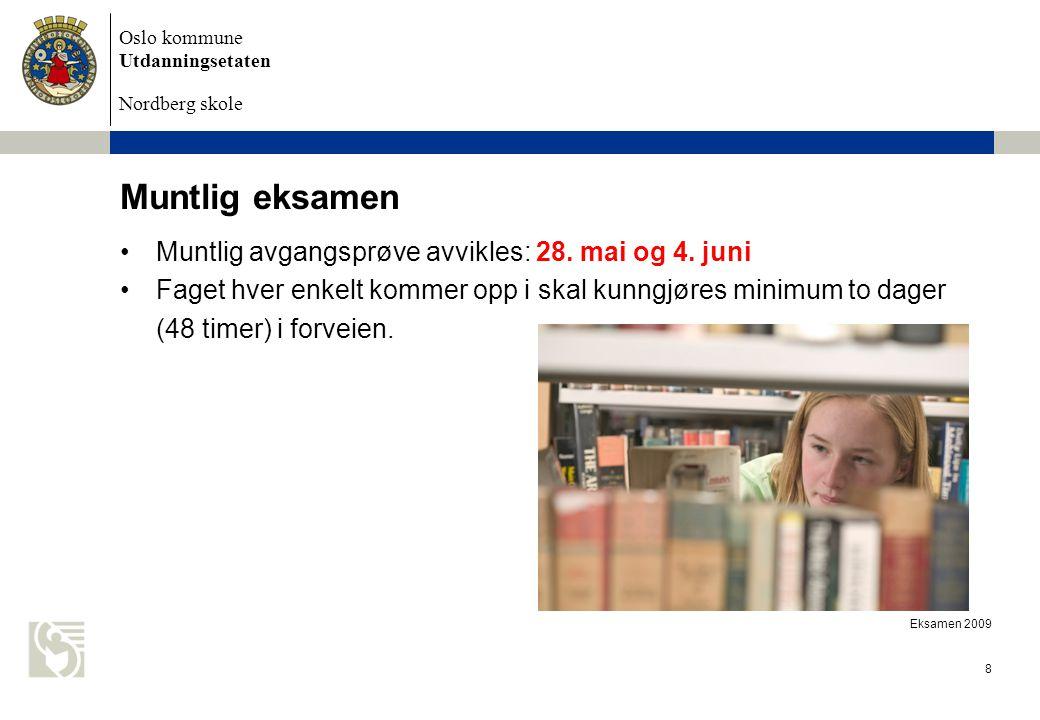 Muntlig eksamen Muntlig avgangsprøve avvikles: 28. mai og 4. juni
