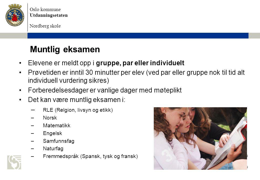 Muntlig eksamen Elevene er meldt opp i gruppe, par eller individuelt