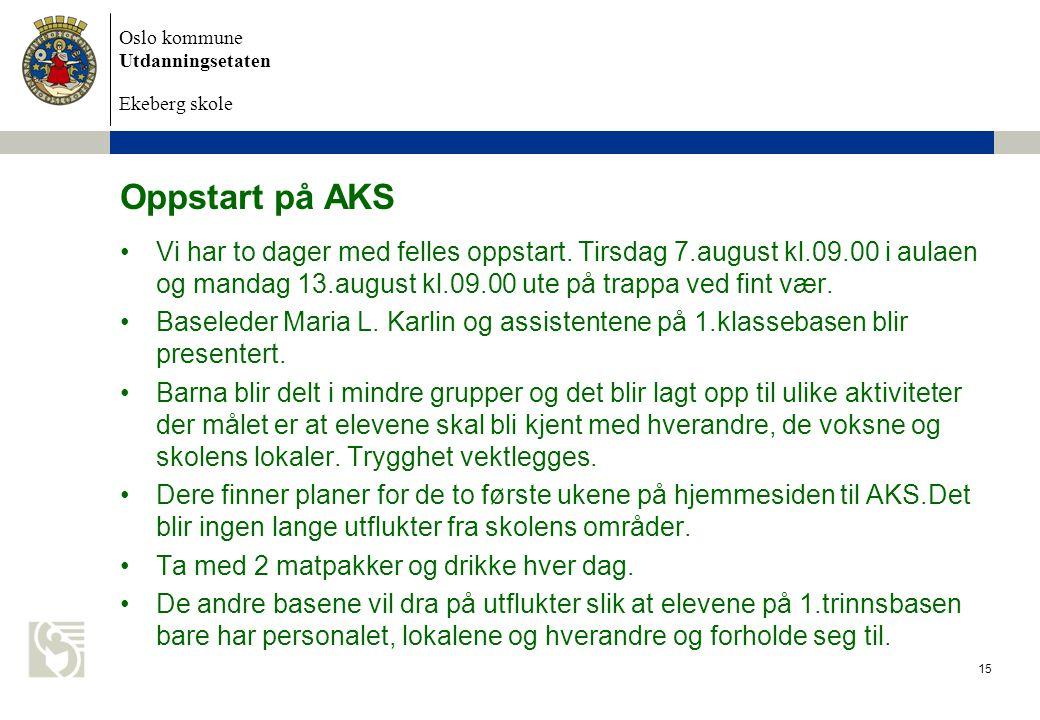 Oppstart på AKS Vi har to dager med felles oppstart. Tirsdag 7.august kl.09.00 i aulaen og mandag 13.august kl.09.00 ute på trappa ved fint vær.