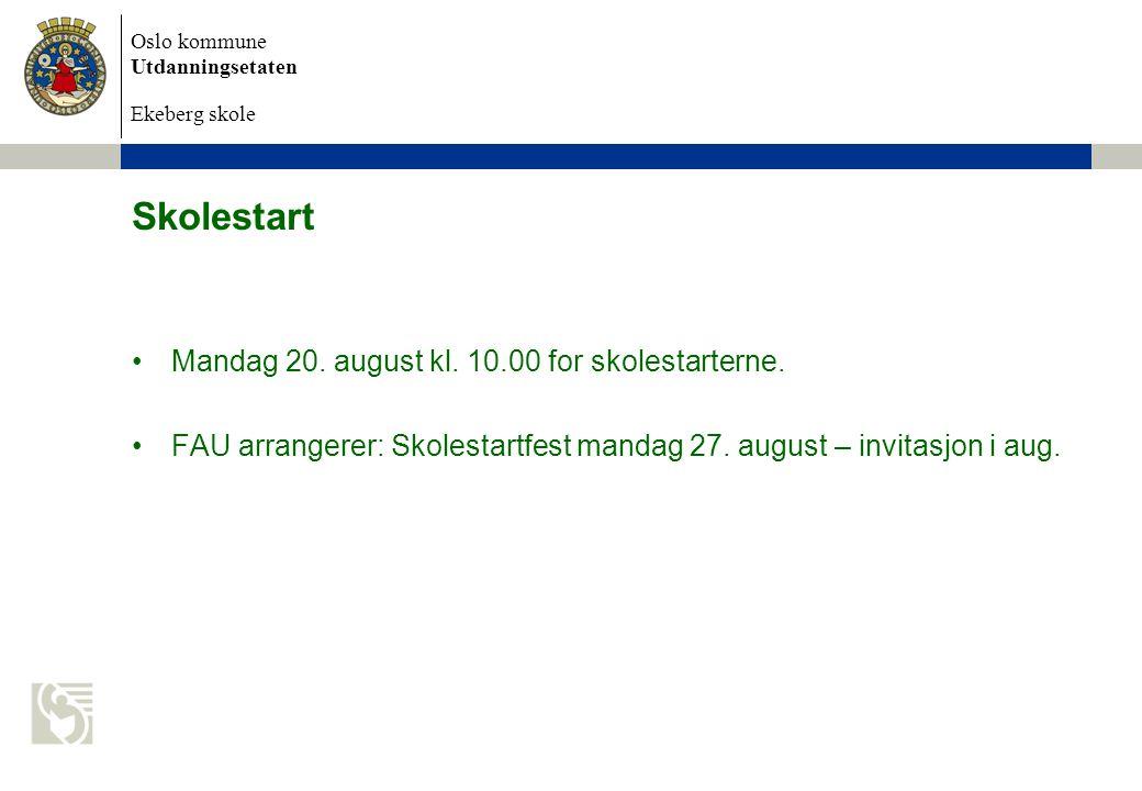 Skolestart Mandag 20. august kl. 10.00 for skolestarterne.
