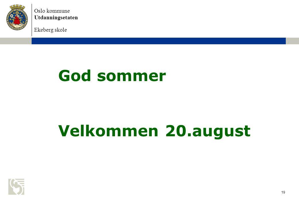 God sommer Velkommen 20.august