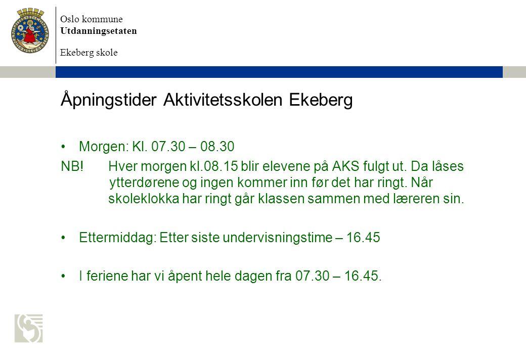 Åpningstider Aktivitetsskolen Ekeberg