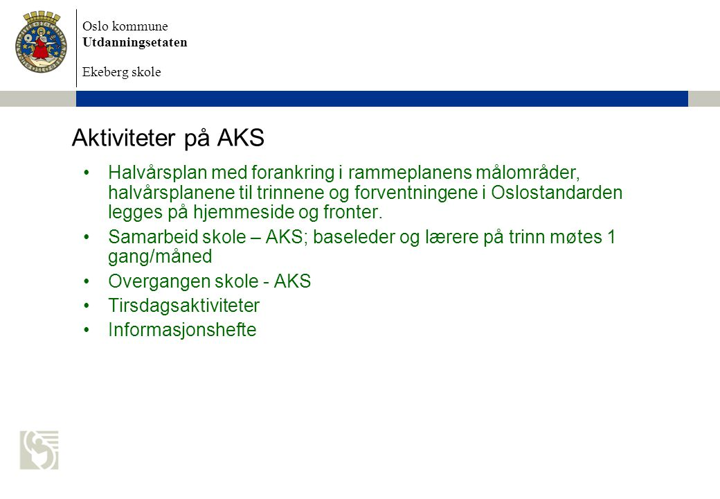 Aktiviteter på AKS