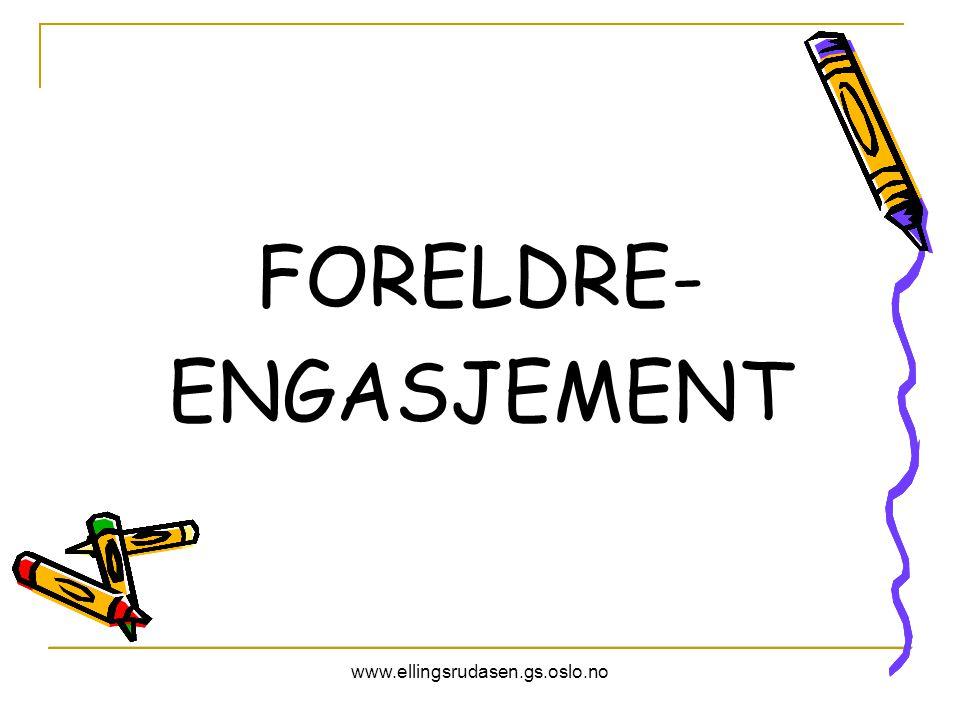 FORELDRE- ENGASJEMENT www.ellingsrudasen.gs.oslo.no