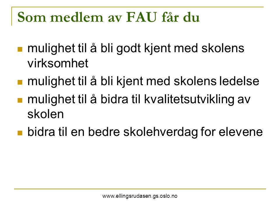 Som medlem av FAU får du mulighet til å bli godt kjent med skolens virksomhet. mulighet til å bli kjent med skolens ledelse.
