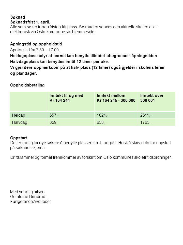 Søknad Søknadsfrist 1. april.