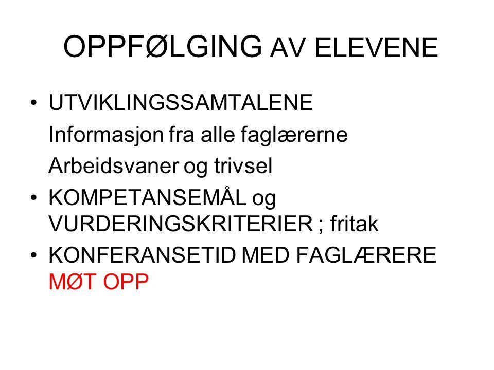 OPPFØLGING AV ELEVENE UTVIKLINGSSAMTALENE