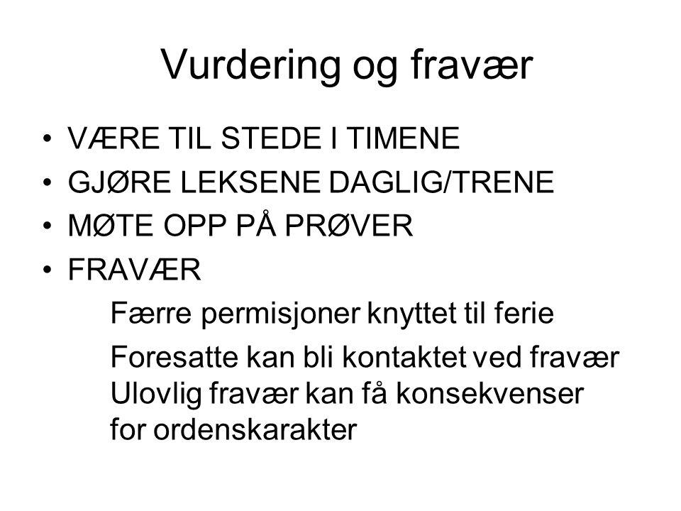 Vurdering og fravær VÆRE TIL STEDE I TIMENE GJØRE LEKSENE DAGLIG/TRENE