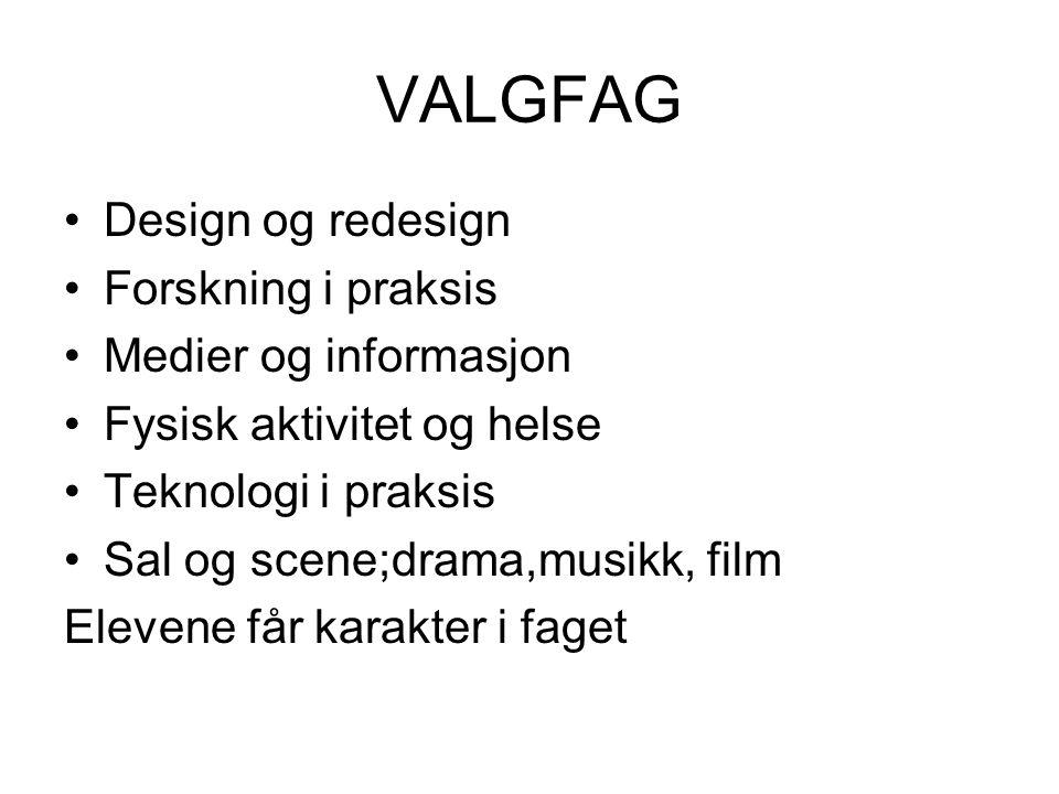 VALGFAG Design og redesign Forskning i praksis Medier og informasjon