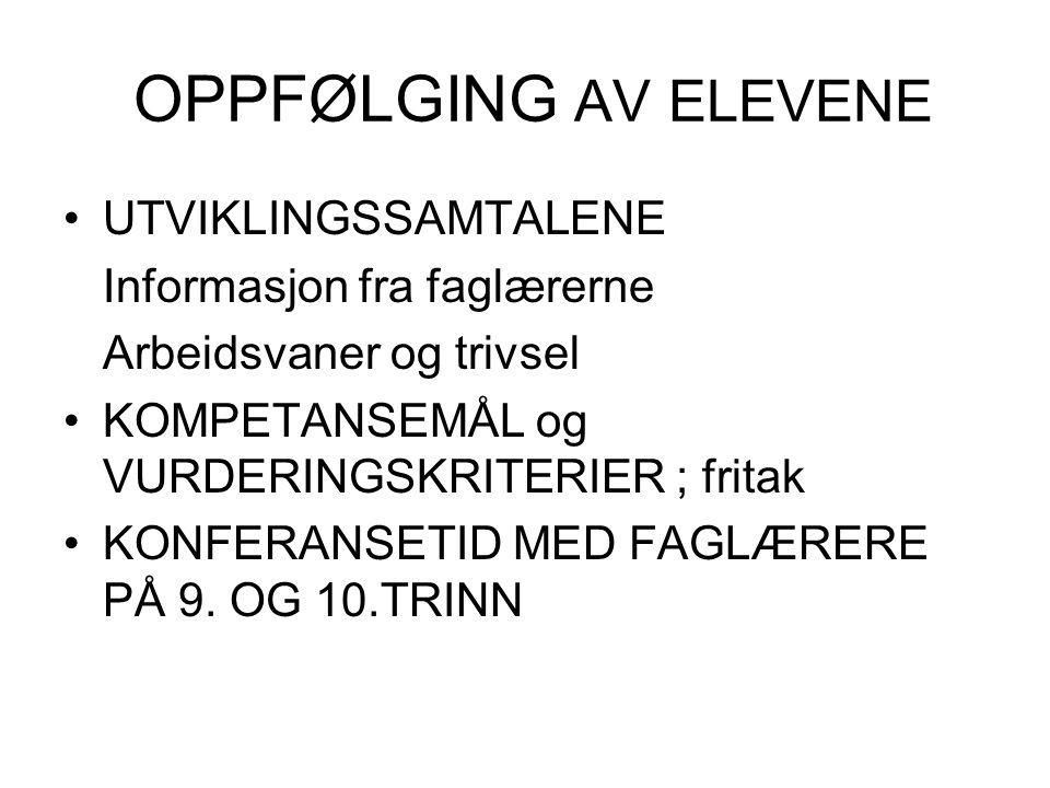 OPPFØLGING AV ELEVENE UTVIKLINGSSAMTALENE Informasjon fra faglærerne