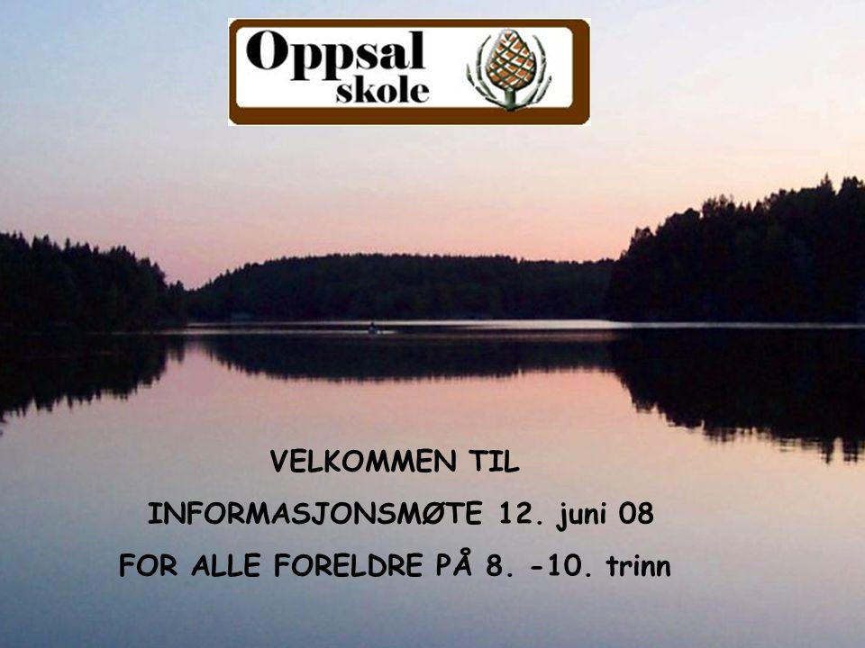 INFORMASJONSMØTE 12. juni 08 FOR ALLE FORELDRE PÅ 8. -10. trinn