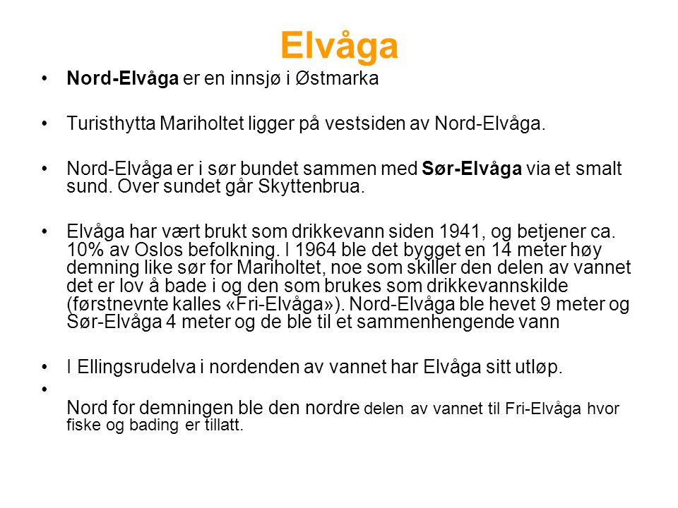Elvåga Nord-Elvåga er en innsjø i Østmarka