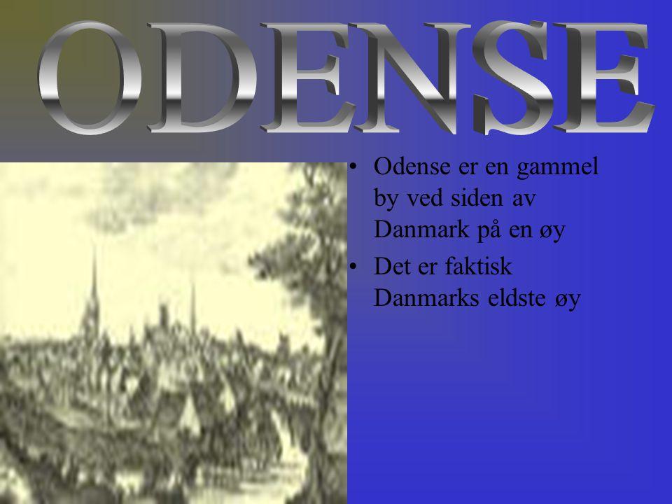 ODENSE Odense er en gammel by ved siden av Danmark på en øy
