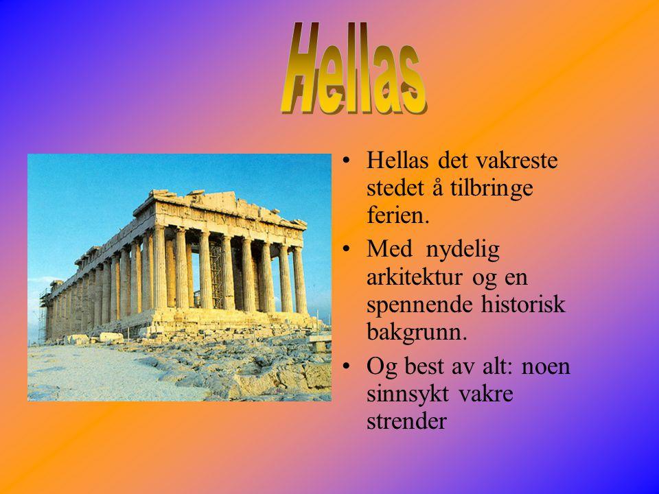 Hellas Hellas det vakreste stedet å tilbringe ferien.