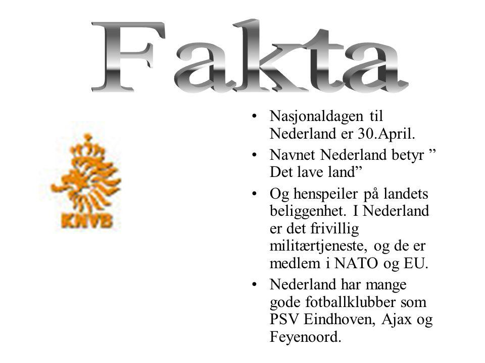 Fakta Nasjonaldagen til Nederland er 30.April.