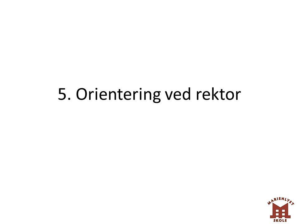 5. Orientering ved rektor