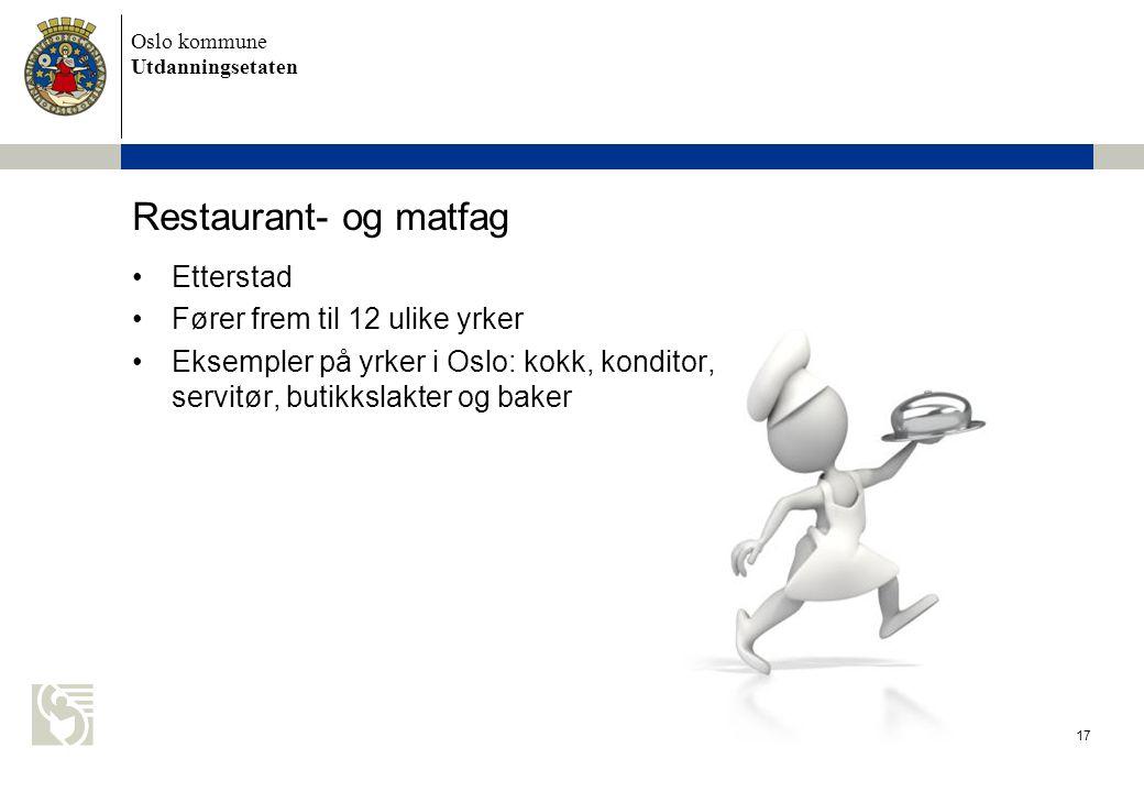 Restaurant- og matfag Etterstad Fører frem til 12 ulike yrker