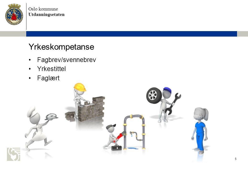 Yrkeskompetanse Fagbrev/svennebrev Yrkestittel Faglært