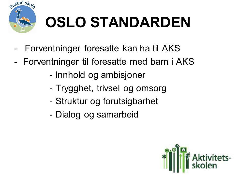 OSLO STANDARDEN - Forventninger foresatte kan ha til AKS