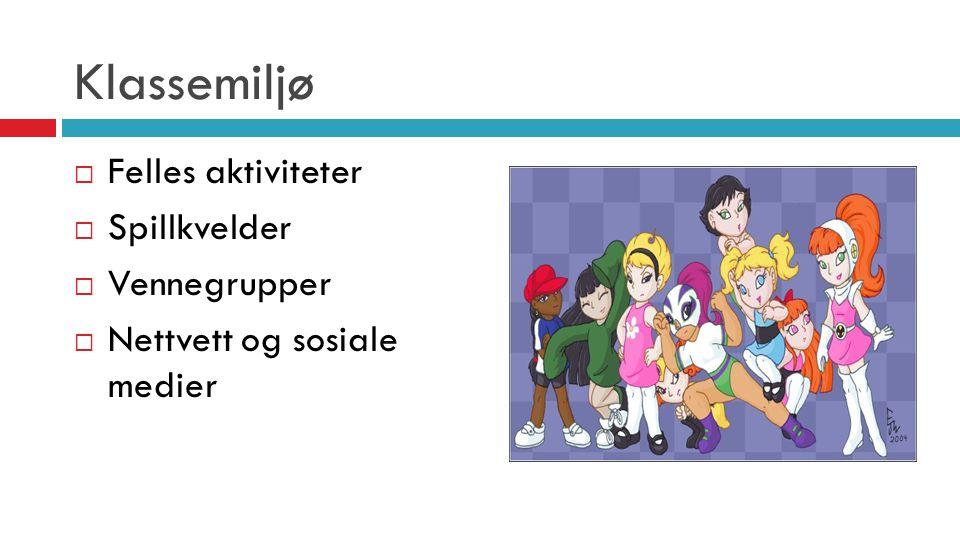 Klassemiljø Felles aktiviteter Spillkvelder Vennegrupper
