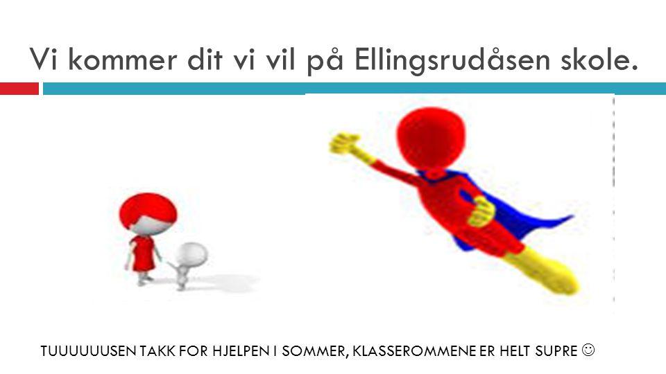 Vi kommer dit vi vil på Ellingsrudåsen skole.