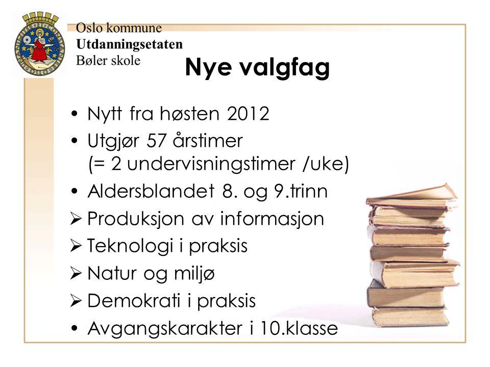 Nye valgfag Nytt fra høsten 2012