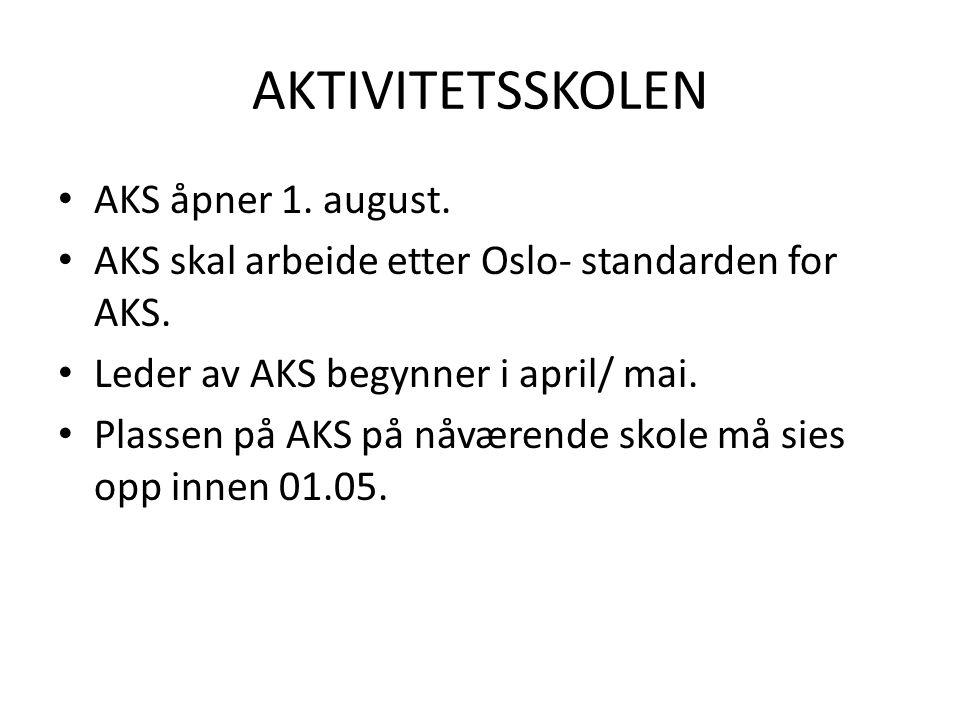 AKTIVITETSSKOLEN AKS åpner 1. august.