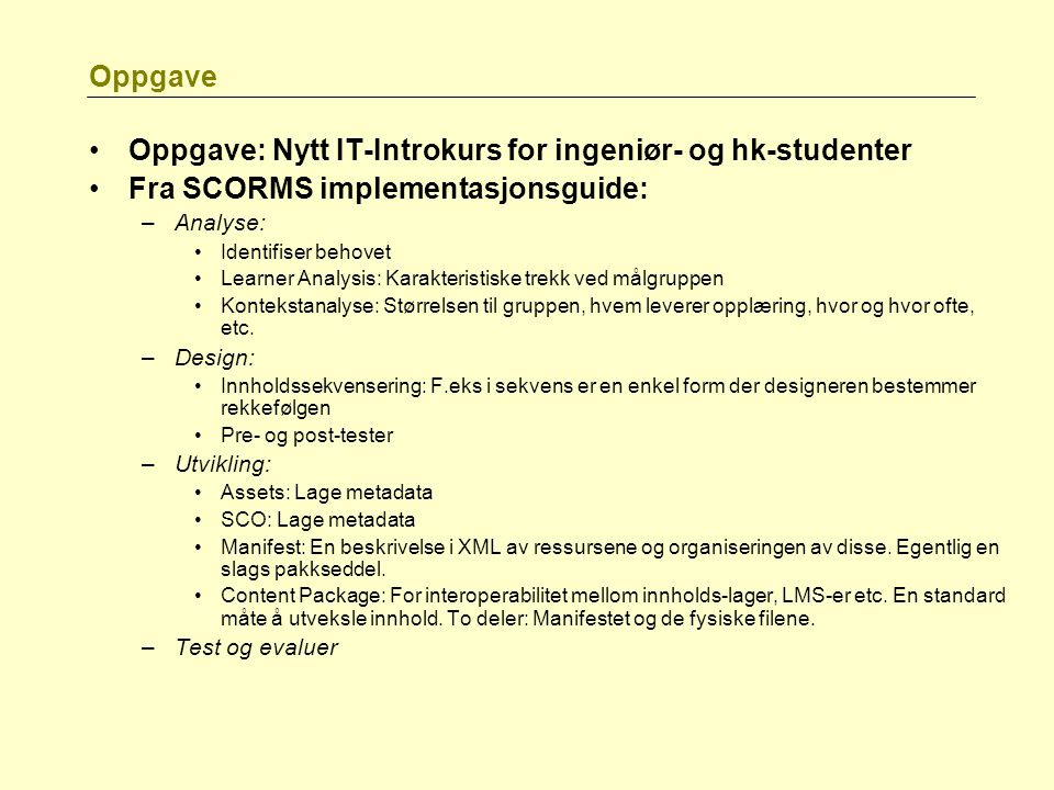 Oppgave: Nytt IT-Introkurs for ingeniør- og hk-studenter