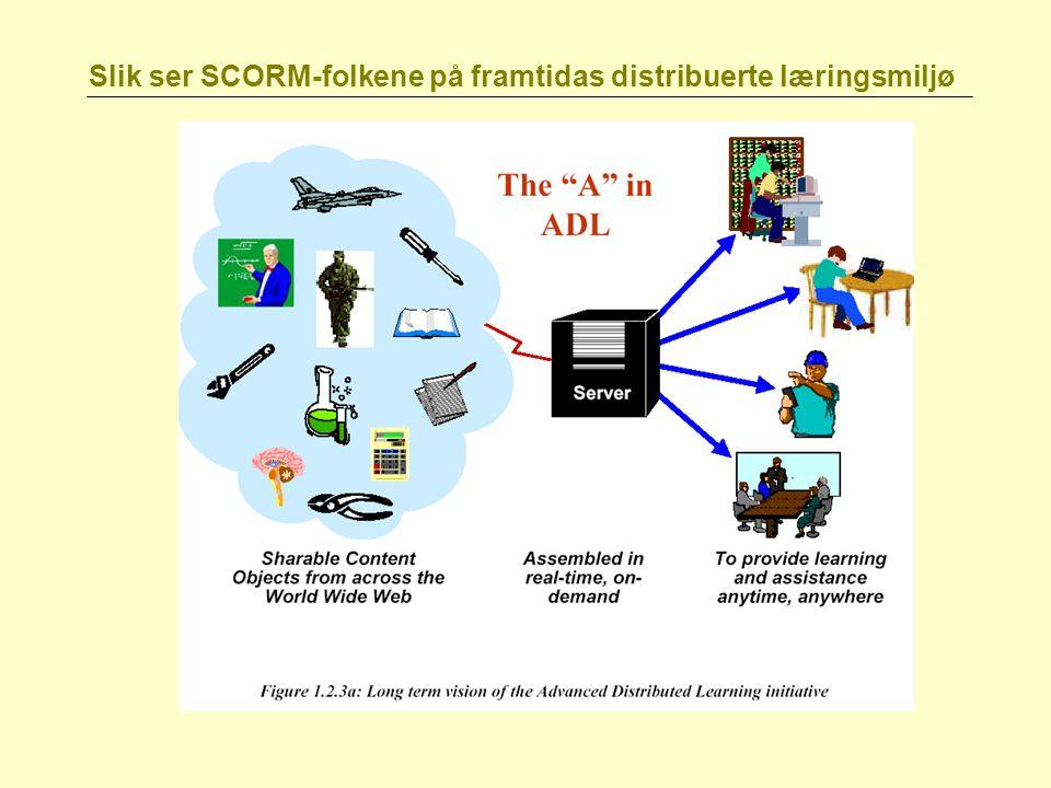 Slik ser SCORM-folkene på framtidas distribuerte læringsmiljø