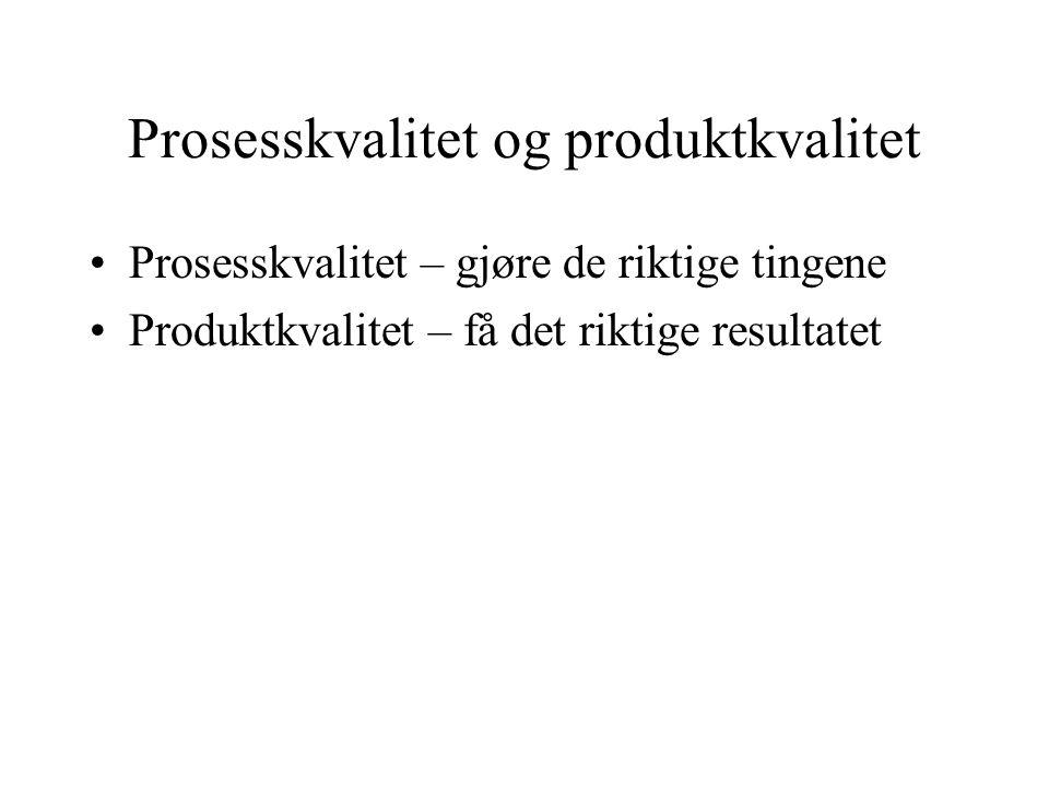 Prosesskvalitet og produktkvalitet