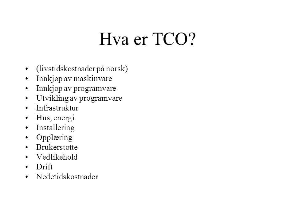 Hva er TCO (livstidskostnader på norsk) Innkjøp av maskinvare