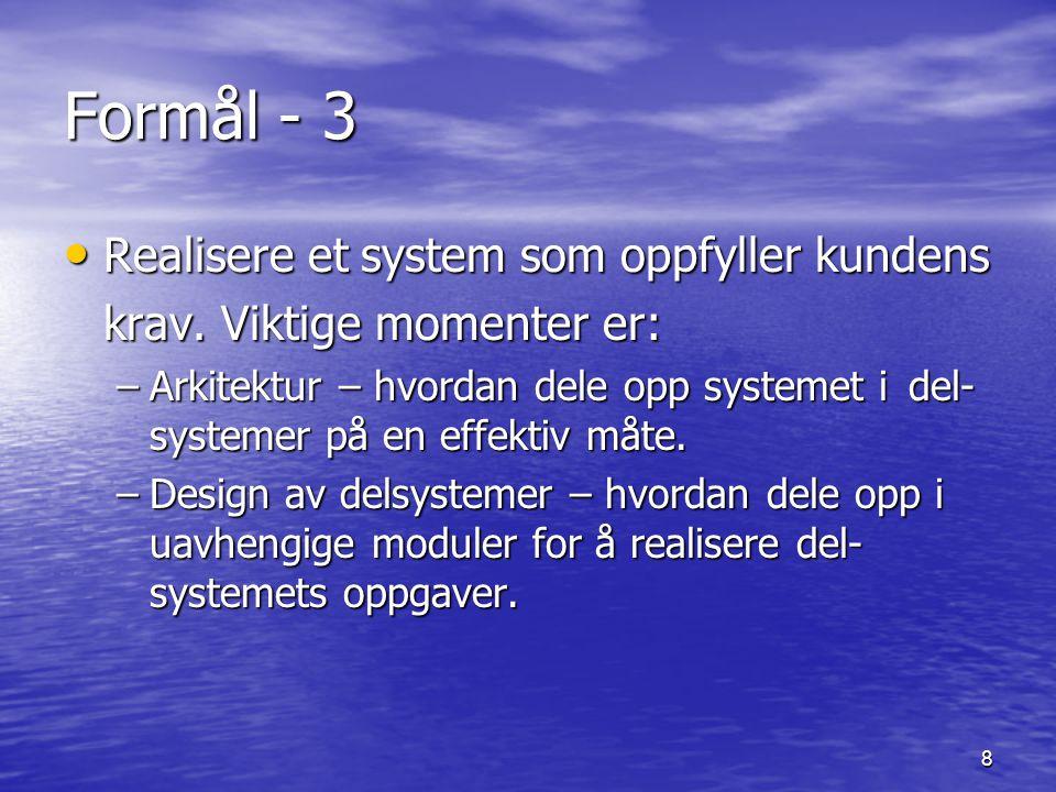 Formål - 3 Realisere et system som oppfyller kundens