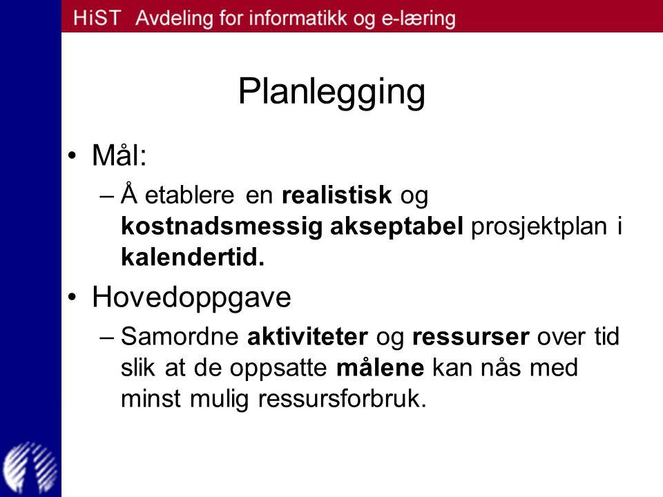 Planlegging Mål: Hovedoppgave