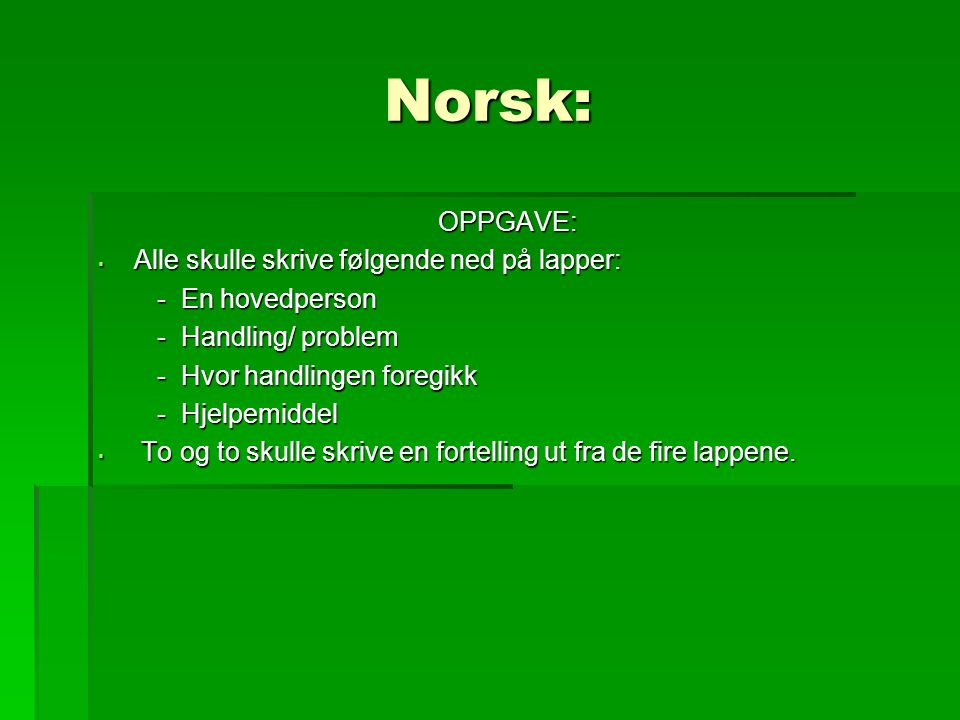 Norsk: OPPGAVE: Alle skulle skrive følgende ned på lapper: