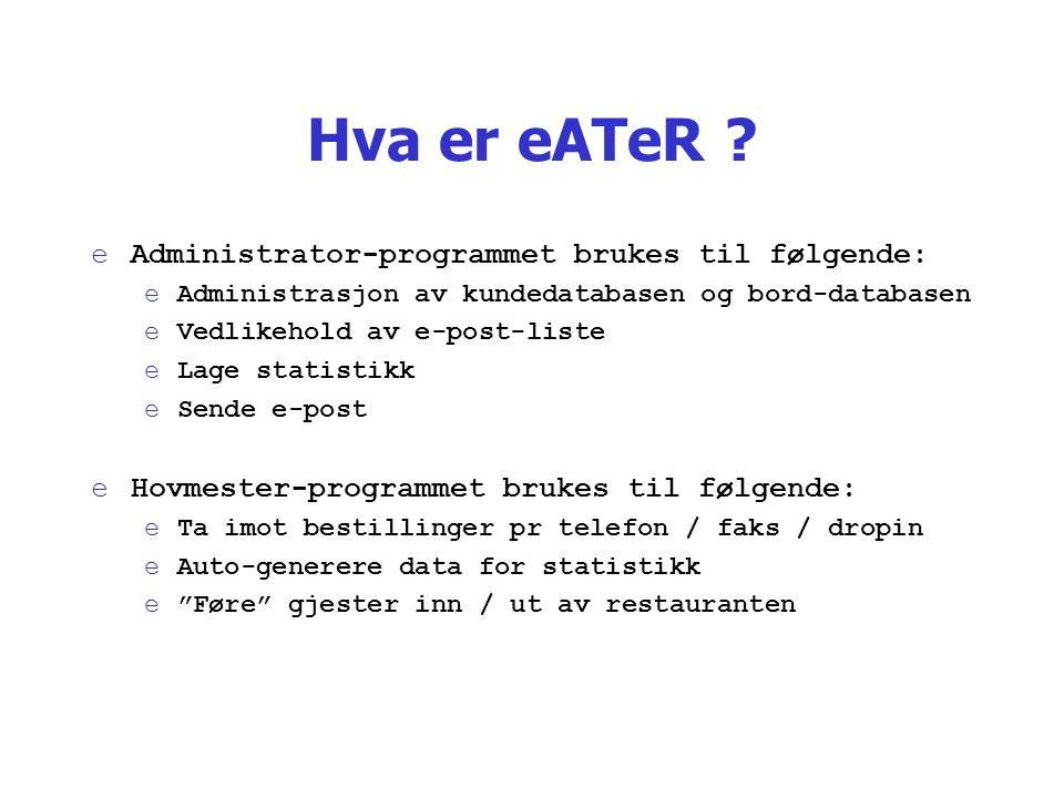 Hva er eATeR Administrator-programmet brukes til følgende: