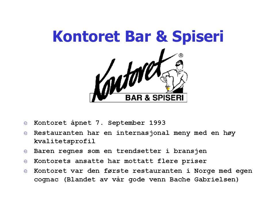 Kontoret Bar & Spiseri Kontoret åpnet 7. September 1993