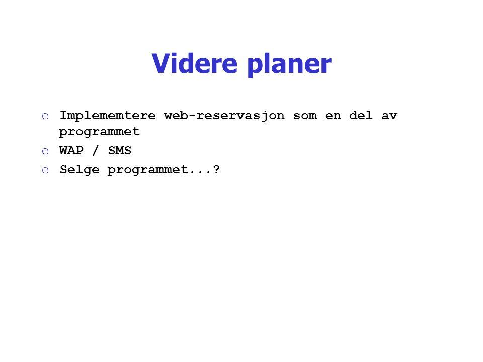 Videre planer Implememtere web-reservasjon som en del av programmet